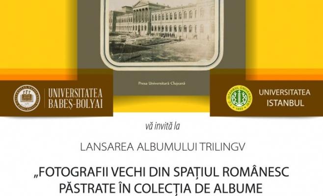 Fotografii vechi din spaţiul românesc, cuprinse într-un album lansat la UBB