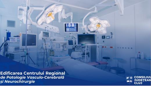 La Cluj se construiește singurul Centru de Patologie Vasculo-Cerebrală și Neurochirurgie din Nord-Vestul țării. Cât costă investiția?